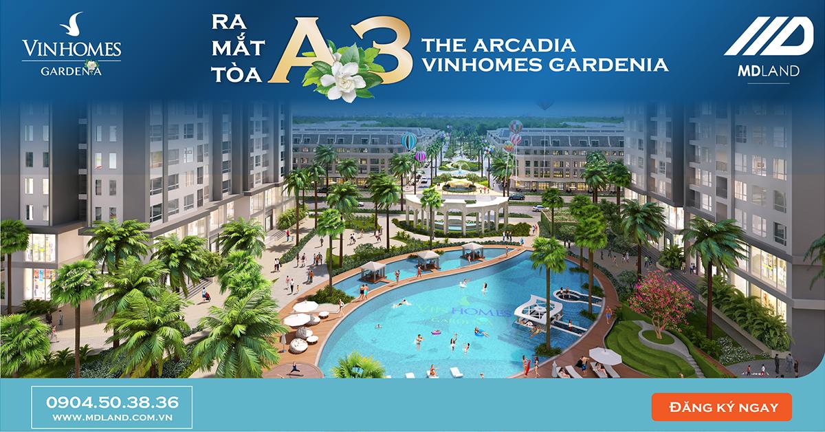 Ra mắt tòa A3 – The Arcadia – Tòa căn hộ cuối cùng tại Vinhomes Gardenia